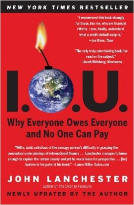 "Review of ""I.O.U.: Why Everyone Owes Everyone and No One Can Pay"""