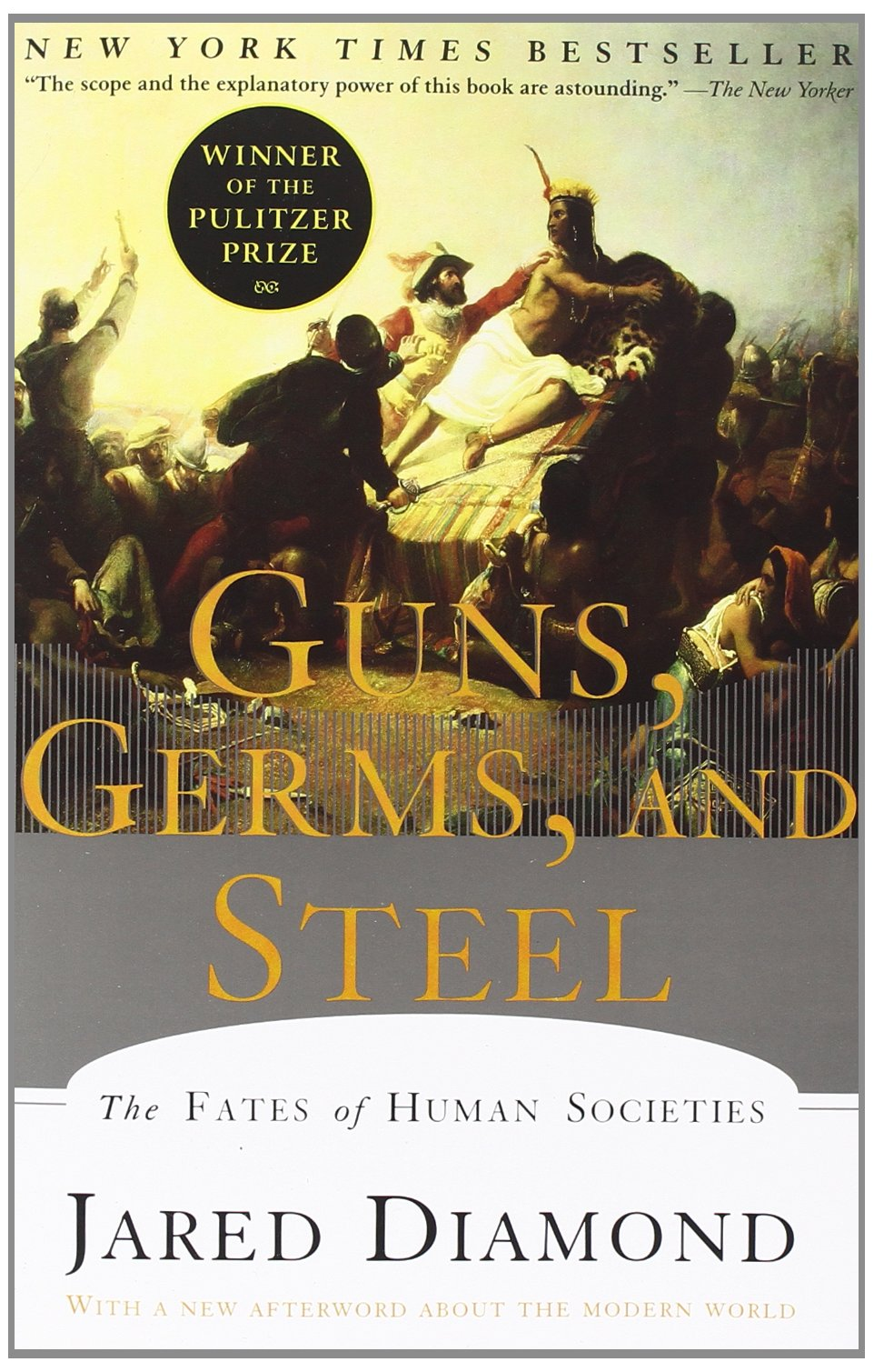 """""""Guns, Germs, and Steel: The Fate of Human Societies"""""""