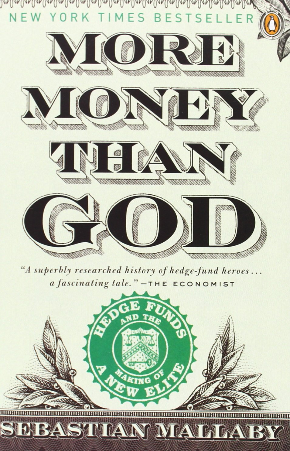 """""""More Money Than God: Hedge Funds and the Making of a New Elite"""""""