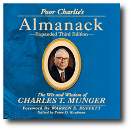 """""""Poor Charlie's Almanack: The Wit and Wisdom of Charles T Munger"""""""