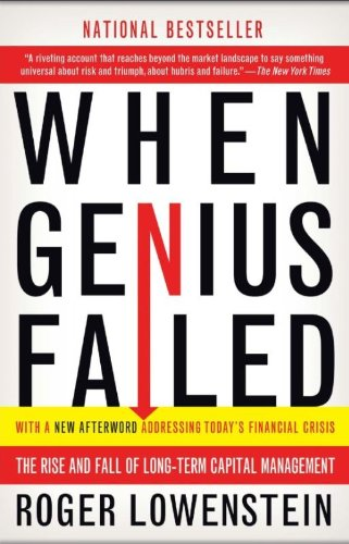 """""""When Genius Failed: The Rise and Fall of Long-Term Capital Management"""""""