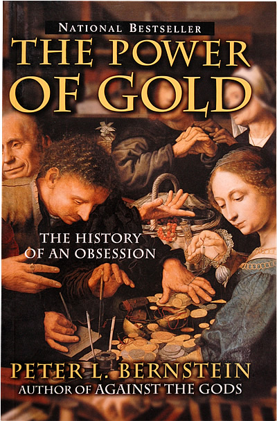 The Power of Gold: The History of an Obsession by Peter L. Bernstein