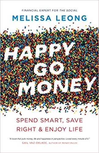 Happy Go Money: Spend Smart, Save Right, and Enjoy Life